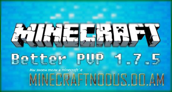Мод better pvp для minecraft 1.7.5