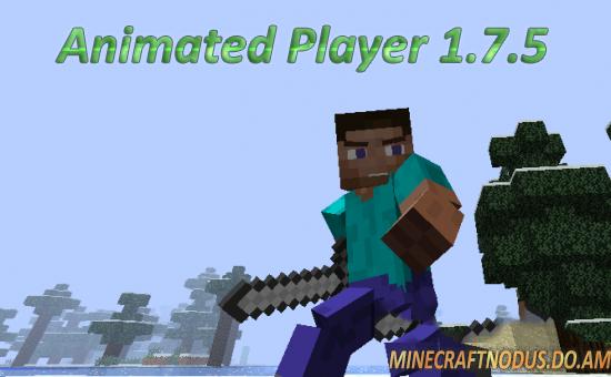 Мод Animated Player для minecraft 1.7...